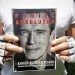 """""""Pamięć absolutna"""" Arnolda Schwarzeneggera – niesamowita historia emigracji + zasady sukcesu Arnolda"""